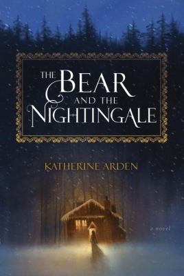 Cover of 'The Bear and the Nightingale'