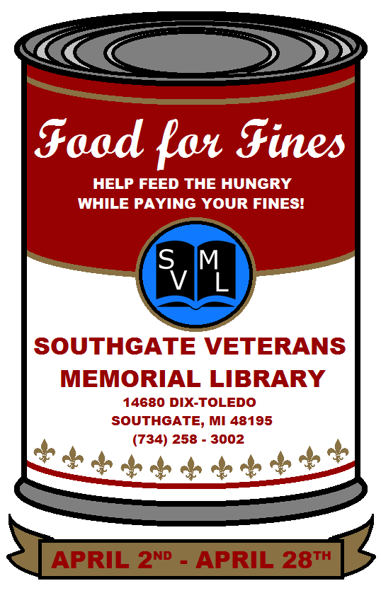 A soup can with the Southgate Library logo, and the following text: Food for Fines. Help feed the hungry while paying your fines! Southgate Veterans Memorial Library 14680 Dix-Toledo Rd. Southgate, MI 48195. 734-258-3002.