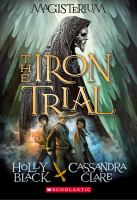 Cover for 'The Iron Trial' by Holly Black and Cassandra Clare